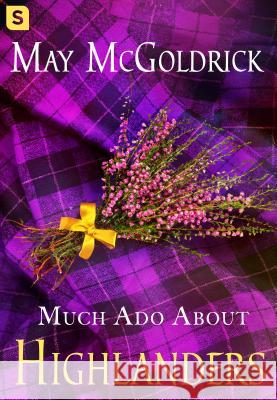 Much Ado about Highlanders May McGoldrick 9781250154811