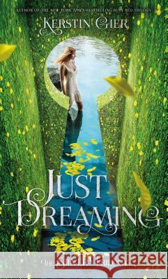 Just Dreaming: The Silver Trilogy, Book 3 Kerstin Gier Anthea Bell 9781250158734