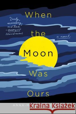 When the Moon Was Ours Anna-Marie McLemore 9781250160102 Wednesday Books