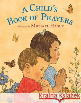 A Child's Book of Prayers Michael Hague Michael Hague 9781250160898 Henry Holt & Company