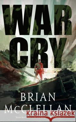 War Cry Brian McClellan 9781250170163