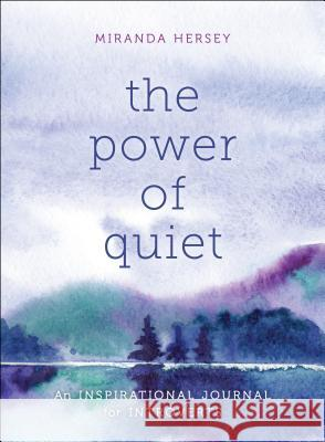 The Power of Quiet: An Inspirational Journal for Introverts Ida Noe 9781250181954