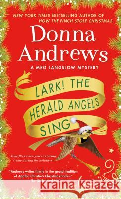 Lark! the Herald Angels Sing: A Meg Langslow Mystery Donna Andrews 9781250192950
