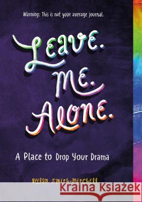 Leave. Me. Alone.: A Place to Drop Your Drama Ida Noe 9781250202284