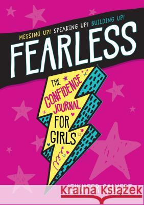 Fearless: The Confidence Journal for Girls Jennifer Calvert 9781250214041