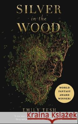 Silver in the Wood Emily Tesh 9781250229793