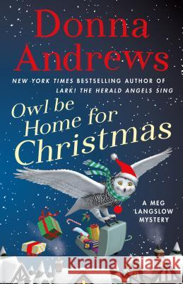 Owl Be Home for Christmas: A Meg Langslow Mystery Donna Andrews 9781250305312