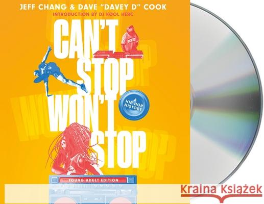 Can't Stop Won't Stop (Young Adult Edition): A History of the Hip Hop Generation - audiobook Jeff Chang Dave Cook Mirron Willis 9781250756299