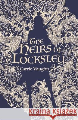 The Heirs of Locksley Carrie Vaughn 9781250756626