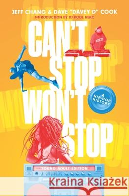 Can't Stop Won't Stop (Young Adult Edition): A History of the Hip Hop Generation Jeff Chang Dave Cook 9781250790514