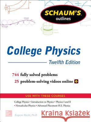 Schaum's Outline of College Physics, Twelfth Edition Eugene Hecht 9781259587399 McGraw-Hill Education