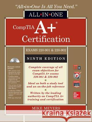 Comptia A+ Certification All-In-One Exam Guide (Exams 220-901 & 220-902) Michael Meyers 9781259589515