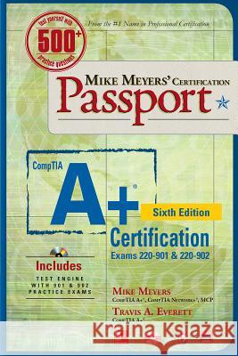 Mike Meyers' Comptia A+ Certification Passport (Exams 220-901 & 220-902) Scott Jernigan Mike Meyers 9781259589607