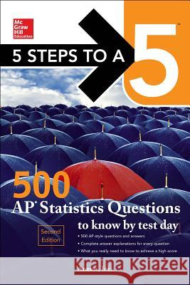 McGraw-Hill S 5 Steps to a 5: 500 AP Statistics Questions to Know by Test Day, Second Edition Inc Anaxos 9781259836657