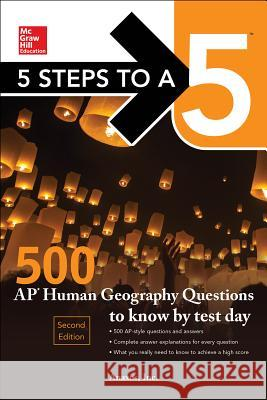 McGraw-Hill S 5 Steps to a 5: 500 AP Human Geography Questions to Know by Test Day, Second Edition Inc Anaxos 9781259836718