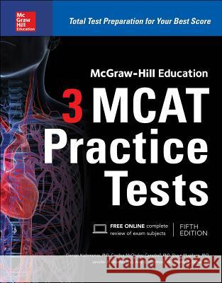 McGraw-Hill Education 3 MCAT Practice Tests, Third Edition George Hademenos 9781259859625