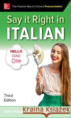 Say It Right in Italian, Third Edition Epls 9781260116281 McGraw-Hill Education