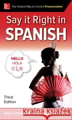 Say It Right in Spanish Epls 9781260116304 McGraw-Hill Education
