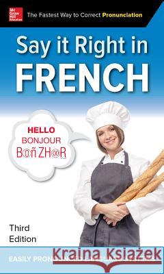 Say It Right in French Epls 9781260116328 McGraw-Hill Education