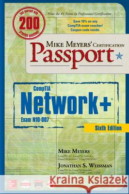 Mike Meyers' Comptia Network+ Certification Passport, Sixth Edition (Exam N10-007) Mike Meyers Jonathan S. Weissman 9781260121186
