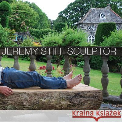 Jeremy Stiff Sculptor a cw   9781291952827 Lulu Press Inc