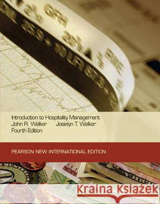 Introduction to Hospitality Management: Pearson New International Edition  Walker, John R.|||Walker, Josielyn T. 9781292021010