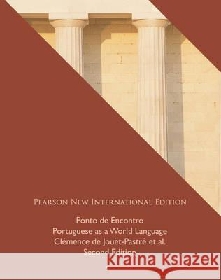 Ponto de Encontro: Pearson New International Edition : Portuguese as a World Language Jouet-Pastre, Clemence|||Klobucka, Anna|||Sobral, Patricia Isabel 9781292022482