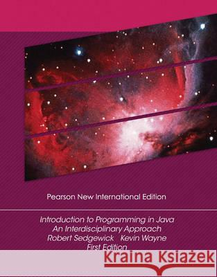 Introduction to Programming in Java: Pearson New International Edition An Interdisciplinary Approach Sedgewick, Robert|||wayne, kevin 9781292025568