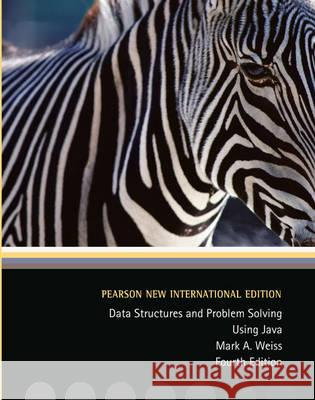 Data Structures and Problem Solving Using Java: Pearson New International Edition  Weiss, Mark A. 9781292025766