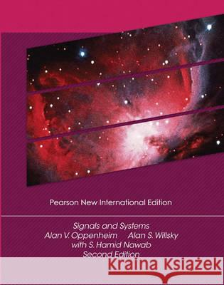 Signals and Systems: Pearson New International Edition  Oppenheim, Alan V|||Willsky, Alan S.|||Hamid, with S. 9781292025902