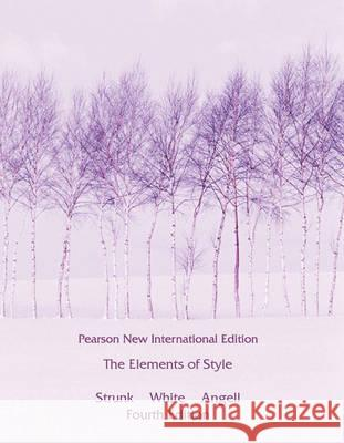 Elements of Style, The: Pearson New International Edition  Strunk, William, Jr.|||White, E. B. 9781292026640