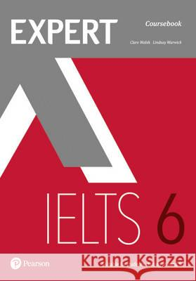 Expert IELTS 6 Coursebook with Online Audio Walsh, Clare|||Warwick, Lindsay 9781292125022