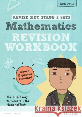 Revise Key Stage 2 SATs Mathematics Revision Workbook - Above Expected Standard Axten-Higgs, Rachel 9781292146270