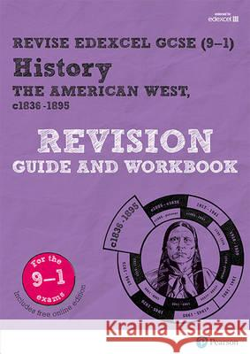 Revise Edexcel GCSE (9-1) History The American West Revision Guide and Workbook, m. 1 Beilage, m. 1 Online-Zugang Bircher, Rob 9781292169774
