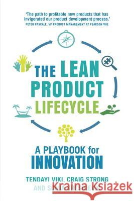 The Lean Product Lifecycle: A Playbook for Making Products People Want Tendayi Viki 9781292186412