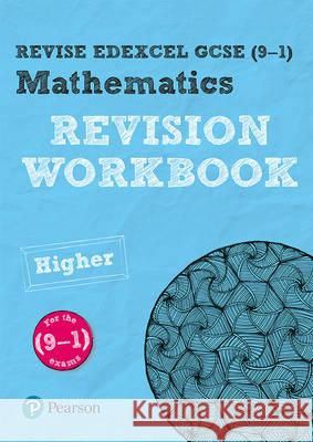 REVISE Edexcel GCSE (9-1) Mathematics Higher Revision Workbook For the 9-1 Qualifications Marwaha, Navtej 9781292210889