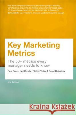 Key Marketing Metrics The 50+ metrics every manager needs to know Bendle, Neil T.|||Farris, Paul 9781292212470