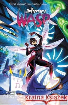 The Unstoppable Wasp Vol. 1: Unstoppable! Jeremy Whitley Elsa Charretier 9781302906467