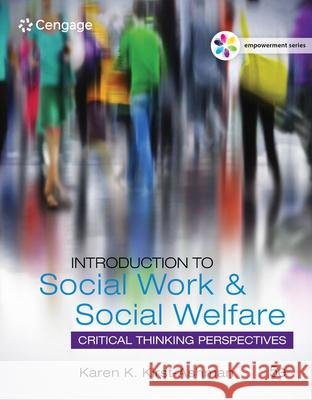 Empowerment Series: Introduction to Social Work & Social Welfare: Critical Thinking Perspectives Karen K. Kirst-Ashman 9781305388390