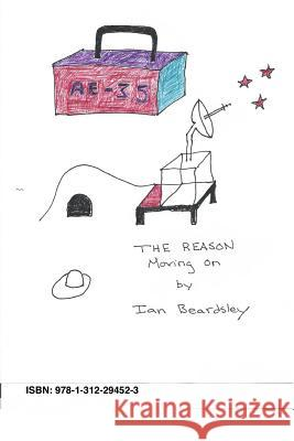 The Reason: Moving on Ian Beardsley 9781312294523