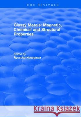 Glassy Metals: Magnetic, Chemical and Structural Properties  9781315893167