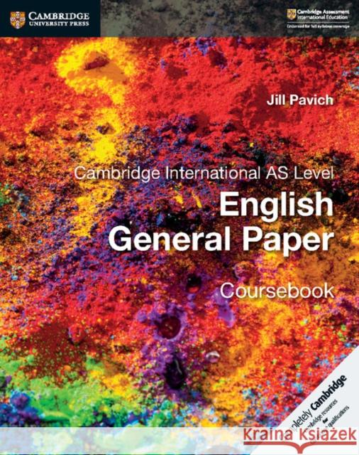 Cambridge International AS Level English General Paper Coursebook Jill Pavich 9781316500705