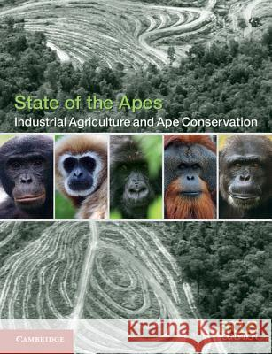 Industrial Agriculture and Ape Conservation Alison White Annette Lanjouw Helga Rainer 9781316505236