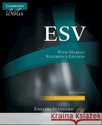 ESV Wide-Margin Reference Bible, Black Calf Split Leather, Red Letter Text, Es744: Xrm    9781316619834