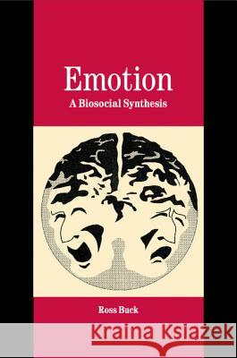 Emotion: A Biosocial Synthesis Ross Buck 9781316635605