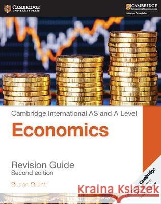 Cambridge International AS and A Level Economics Revision Guide Susan Grant   9781316638095