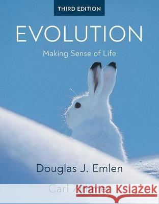 Evolution : Making Sense of Life Douglas J. Emlen Carl Zimmer  9781319322199
