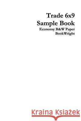 Trade 6x9 Sample Book/Economy Black and White Paper (White Stock)/Bookwright Michael Why 9781320172721