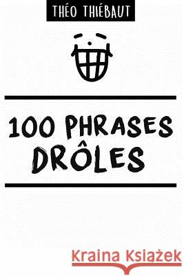 100 Phrases Drles Theo Hiebaut 9781320380577