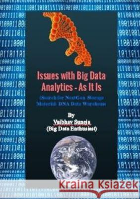 Issues with Big Data Analytics - As It Is Vaibhav Suneja 9781326236373
